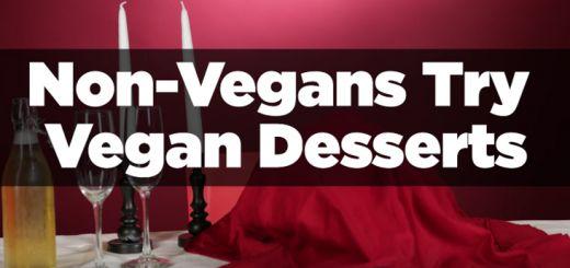 Non-Vegans Try Vegan Desserts